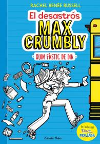 El desastrós Max Crumbly. Quin fàstic de dia