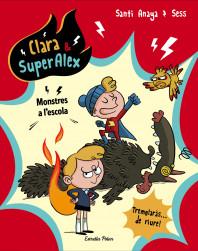 Clara & SuperAlex. Monstres a l'escola