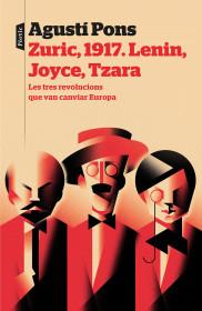 Zuric, 1917. Lenin, Joyce, Tzara