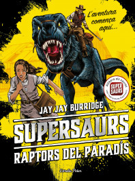 Supersaurs 1. Raptors del paradís