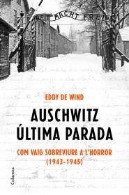 Auschwitz: última parada (Edició en català)